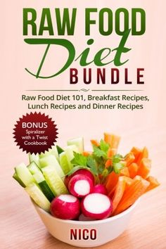 Raw Food Diet Bundle Raw Food Diet 101 Breakfast Recipes Lunch Recipes and Dinner Recipes Plus BONUS Spiralizer with a Twist Cookbook * You can find more details by visiting the image link.