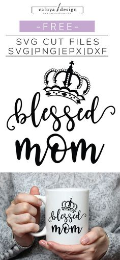 FREE blessed mom cut file, Printable vector clip art download. Free printable clip art bird. Compatible with Cameo Silhouette, Cricut explore and other major cutting machines. 100% for personal use, only $3 for commercial use. Perfect for DIY craft project with Cricut & Cameo Silhouette, card making, scrapbooking, making planner stickers, making vinyl decals, decorating t-shirts with HTV and more! Free SVG cut file, Free mom SVG Cut File, Free Mother's day SVG Cut File, free crown SVG cut…