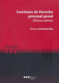 Lecciones de Derecho procesal penal / Teresa Armenta Deu. Marcial Pons, 2017