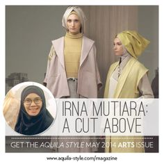 Her success in the Muslim fashion industry stems from a sharp intuition to create designs in line with her faith. Najwa Abdullah speaks to Irna Mutiara, the creative mind behind the eminent Irna la Perle label. | Discover the 2014 Arts issue: Eternal creation – it's in you. #aquilastyle #magazine #arts