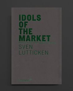 Idols of the Market by S. Lutticken @ World Food Books