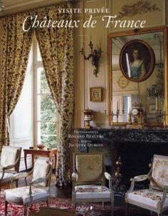 Visite privée dans les chateaux de France . Photos Roland Beaufre . Textes Jacques Dubois . Le chêne . roland-beaufre.book.fr