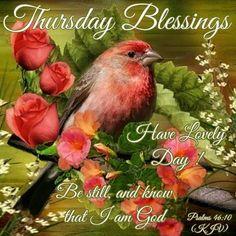 Thursday Blessings~~J~ Psalms Happy Thursday Morning, Good Thursday, Thankful Thursday, Good Morning Happy, Good Morning Greetings, Happy Day, Thursday Quotes, Sunday, Happy Face Emoticon
