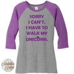 477daecf2c4a9 Sorry I Can t I Have To Walk My Unicorn Women s Baseball Raglan 2 Tone. Baseball  Tees3 4 Sleeve ShirtRaglan ...