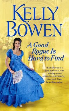 Historical Romance Lover: A Good Rogue is Hard to Find by Kelly Bowen