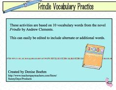 These activities are based on 10 vocabulary words from the novel Frindle by Andrew Clements. Activities include definition
