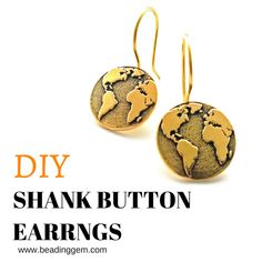 Earrings Diy How to Make All in One Shank Button Earrings ~ The Beading Gem's Journal Diy Buttons, How To Make Buttons, How To Make Earrings, Fancy Buttons, Resin Jewelry, Jewelry Crafts, Beaded Jewelry, Handmade Jewelry, Gems Jewelry
