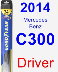Driver Wiper Blade for 2014 Mercedes-Benz C300 - Hybrid
