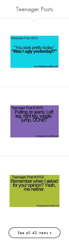 """Teenager Posts"" by the-puppeteer-patient-120402 ❤ liked on Polyvore featuring quotes, teenager posts, words, teenage posts, teen posts, text, fillers, saying, phrase and funny"