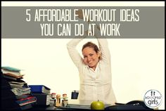 No time to fit in a workout? Not so! Try one of these five workouts that you can do at work. | Fit Bottomed Girls