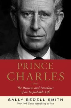 Prince Charles by Sally Bedell Smith