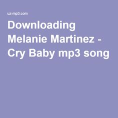 Downloading Melanie Martinez - Cry Baby mp3 song