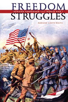 Freedom Struggles: African Americans and World War I   Adriane Lentz-Smith