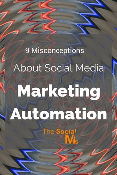9 Misconceptions About Social Media Marketing Automation