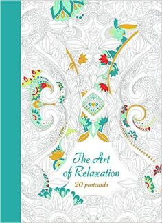 The Art Of Relaxation 20 Postcards DivBColor Them In Send Out BBR This Attractive Drawing Book Features Cards All Ready To Color