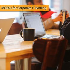 MOOCs for Corporate E-learning