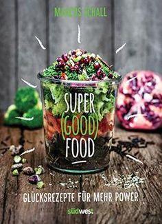 Super Good Food: Glücksrezepte Für Mehr Power PDF
