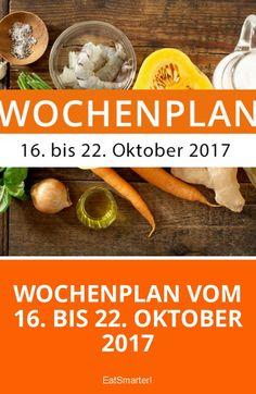 Wochenplan vom 16. bis 22. Oktober 2017 | eatsmarter.de
