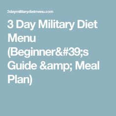 3 Day Military Diet Menu (Beginner& Guide &am. Best Diets To Lose Weight Fast, Meal Plans To Lose Weight, Quick Weight Loss Diet, Military Diet Meal Plan, Army Diet, Atkins Diet, Diet Meal Plans, Diet Tips, Meal Planning