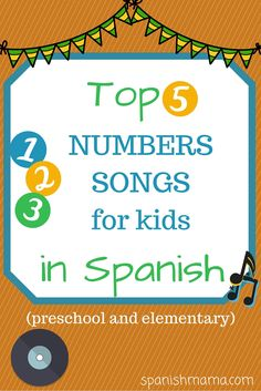 Los Números: Top 5 Numbers Songs in Spanish. Series of favorite songs for preschool and elementary kids by topic, with links to Youtube!