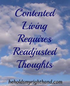 He  Holds My Right Hand: Contented Living Requires Readjusted Thoughts