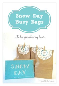 Snow Day Busy Bags! - to be opened every hour on the hour! Love this idea!!