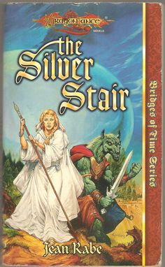 The Silver Star. by Jean Rabe. Dragon Lance, Bridges of Time.