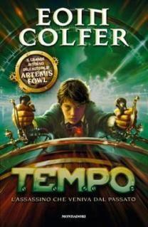 """""""T.E.M.P.O. - L'Assassino che Veniva dal Passato"""" di Eoin Colfer, Mondadori."""