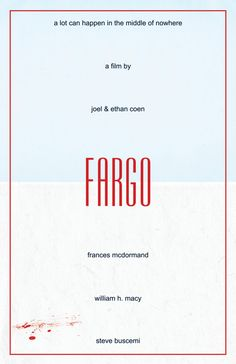 Fargo. My Dad loves Coen brothers films. I find them a bit hard going and sometimes squicky but Fargo is ok