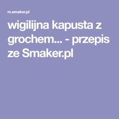 wigilijna kapusta z grochem... - przepis ze Smaker.pl