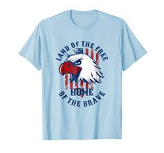 Land Of The Free Home Of The Brave Patriotic Tee Shirt Patriotic Tee Shirts, Home Of The Brave, Amazon, Tees, Mens Tops, T Shirt, Fashion, Supreme T Shirt, Moda