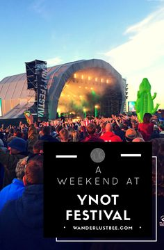 YNOT Festival-  is a multi-award winning  local festival, family friendly festival set in the Peak District, England in July each year. There is a large variety of music, venues, activities and amenities. Great place to start for a festival newbie or the seasoned festival goer.