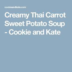 Creamy Thai Carrot Sweet Potato Soup - Cookie and Kate