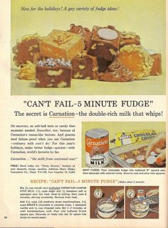 Here's the 1950 recipe for Can't Fail 5-Minute Fudge. Mix 2/3 cup (small can) undiluted Carnation Evaporated Milk, 1 2/3 cups sugar and 1/2 tsp. salt in saucepan over low heat. Heat to boiling, then cook 5 minutes, stirring constantly. Remove from heat. Add 1 1/2 cups (16 medium) diced...