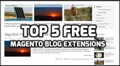 Top 5 #Free #Magento #Blog #Extensions