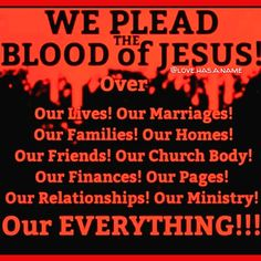 O the BLOOD of JESUS CHRIST!!! Upon waking... Before you leave the house... Upon your car... Upon your spouse/partner/children... Upon your… Near To You, Prayer Scriptures, My Jesus, Jesus Christ, You Left, Prayer Warrior, Daily Prayer, Trust God, Savior