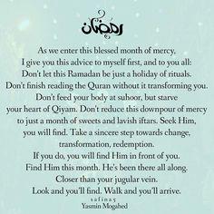 #Ramadan #Ramadan2015 #Ramadanquotes #Mercy #islam #muslim #Quran #Allah #ProphetMuhammadﷺ #yasminmogahed #islamicquotes #muslimah #hijab #niqab #jannah #islamicposts #safina5x #AllahuAkbar #Dawah #faith #WhoIsMuhammad #Alhamdulillah #Sunnah #islamicreminders #instaislam #muslimquotes #Ramadan1436 #peace #safina5