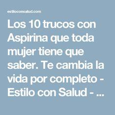 Los 10 trucos con Aspirina que toda mujer tiene que saber. Te cambia la vida por completo - Estilo con Salud - Una vida saludable y con estilo es mejor