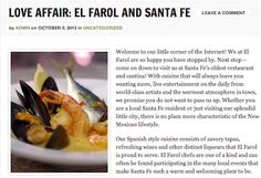 Our first blog post is up on our NEW website!!!  Go check it out, and let us know what you think!   http://www.elfarolsf.com/love-affair-el-farol-and-santa-fe/