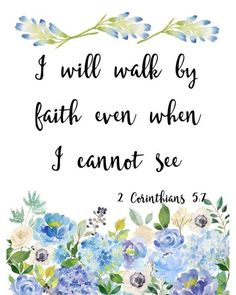 """2 Corinthians """"I will walk by faith even when I cannot see."""" Bible quote wall art, printable 8 x 10 PDF 2 Corinthians """"I will walk by faith even when I cannot see."""" Bible quote wall art, printable 8 x 10 PDF – Wisdom Wit Quotes Bible Verse Wall Art, Scripture Verses, Wall Art Quotes, Bible Verses Quotes, Bible Verses For Encouragement, Bible Verse Tattoos, Quote Wall, Scripture Images, Printable Scripture"""