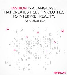 32 Famous Fashion Quotes Perfect For Your Pin Board Quotes To Live By, Me Quotes, Style Quotes, Popsugar, Famous Fashion Quotes, Stylish Words, Fashion Words, General Quotes, Fashion And Beauty Tips