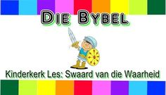 Kinderkerk Les: 5. Die Bybel - Die Swaard van die Waarheid Kids Sunday School Place, Le Words, School Places, Bible For Kids, Youth Ministry, Praise And Worship, Afrikaans, Teaching Kids, Van