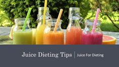 Juice Dieting Tips - Juice For Dieting #diet #juice