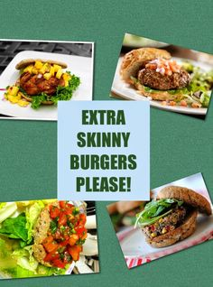 SIMPLY DELISH : EXTRA SKINNY BURGERS PLEASE!