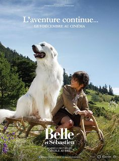 Belle et Sebastien l aventure continue film streaming - Films en Streaming VF Beau Film, Le Patient Anglais, Belle And Sebastian, Film 2017, French Movies, Film Inspiration, Family Movie Night, Child Actors, Drama