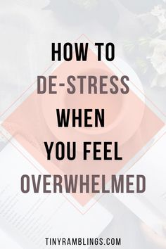 De-stress ideas and tips for relieving stress when you feel overwhelemed.  #destress#relaxation #destressideas Work Stress, Coping With Stress, Dealing With Stress, Stress And Anxiety, How To Relieve Stress, How To Destress, Managing Stress At Work, How To Overcome Stress, Stress Relief Tips