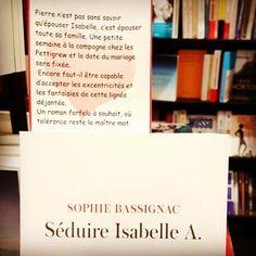 Séduire Isabelle A. de Sophie Bassignac  Editions JC Lattès Coup de coeur @libcheminant  Vannes #rentreelitteraire2016 #lespetitsmotsdeslibraires #book #livre