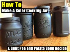 How To Make A Solar Cooking Jar & Split Pea and Potato Soup Recipe - SHTF Preparedness