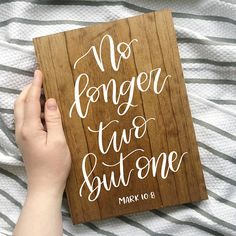 No Longer Two But One This verse is one of the most popular for weddings, and for a good reason! It is timeless and will always remind you of the love you and your partner share. This sign is perfect for your bridal shower, wedding reception or home decor!