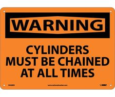Warning, CYLINDERS MUST BE CHAINED AT ALL TIMES, 10X14, FIBERGLASS